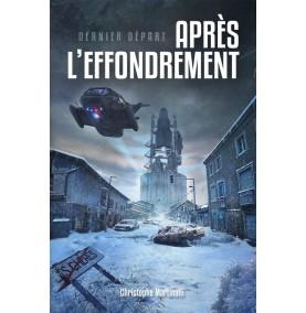 APRÈS L'EFFONDREMENT : DERNIER DÉPART • SF • Roman · Couverture Vue de 3/4
