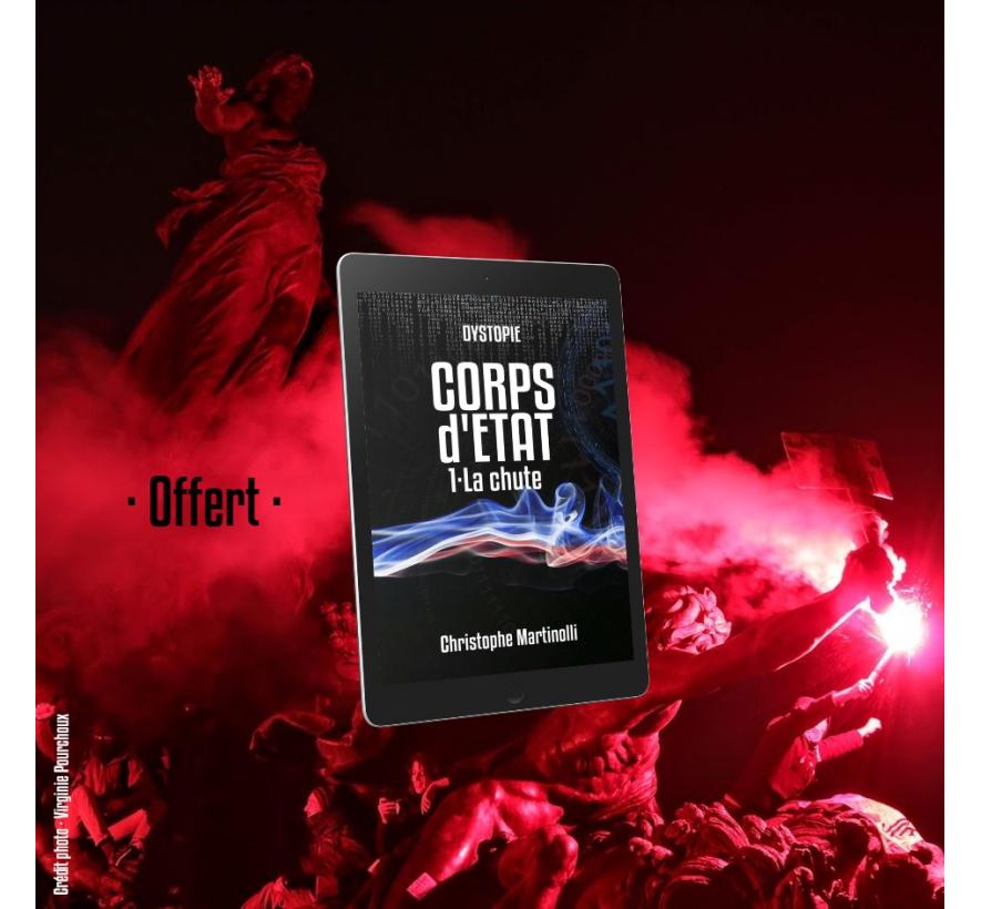 CORPS D'ETAT · Tome 1 : La chute est OFFERT en numérique !