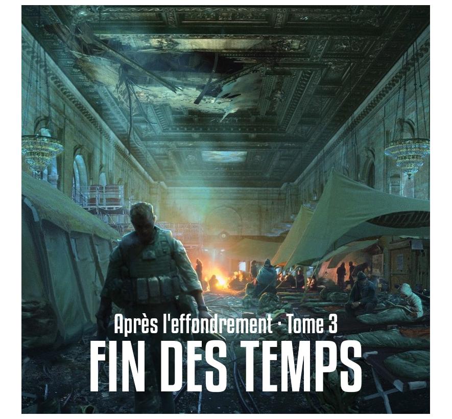 Sortie de APRÈS L'EFFONDREMENT · Tome 3 : FIN DES TEMPS le 1er Mai !